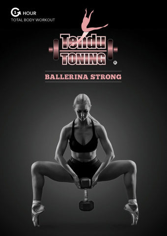 Tendu Toning: Ballerina Strong