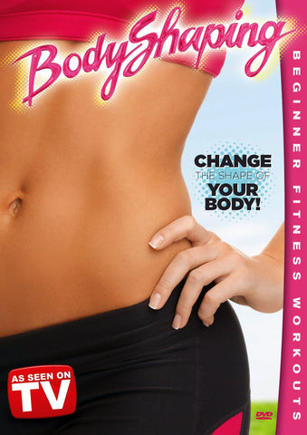 BodyShaping: Beginner Fitness Workouts - Change The Shape Of Your Body