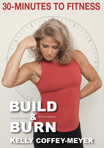30 Minutes To Fitness: Build & Burn with Kelly Coffey-Meyer (PRE-ORDER)