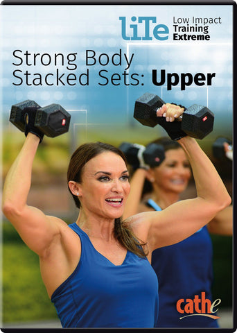 Cathe Friedrich's LITE Strong Body Stacked Sets: Upper