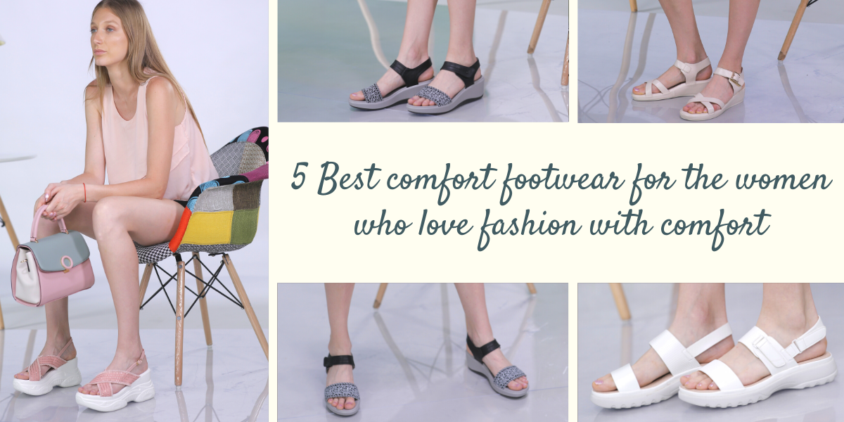 5 Best comfort footwear for the Women who love fashion with comfort