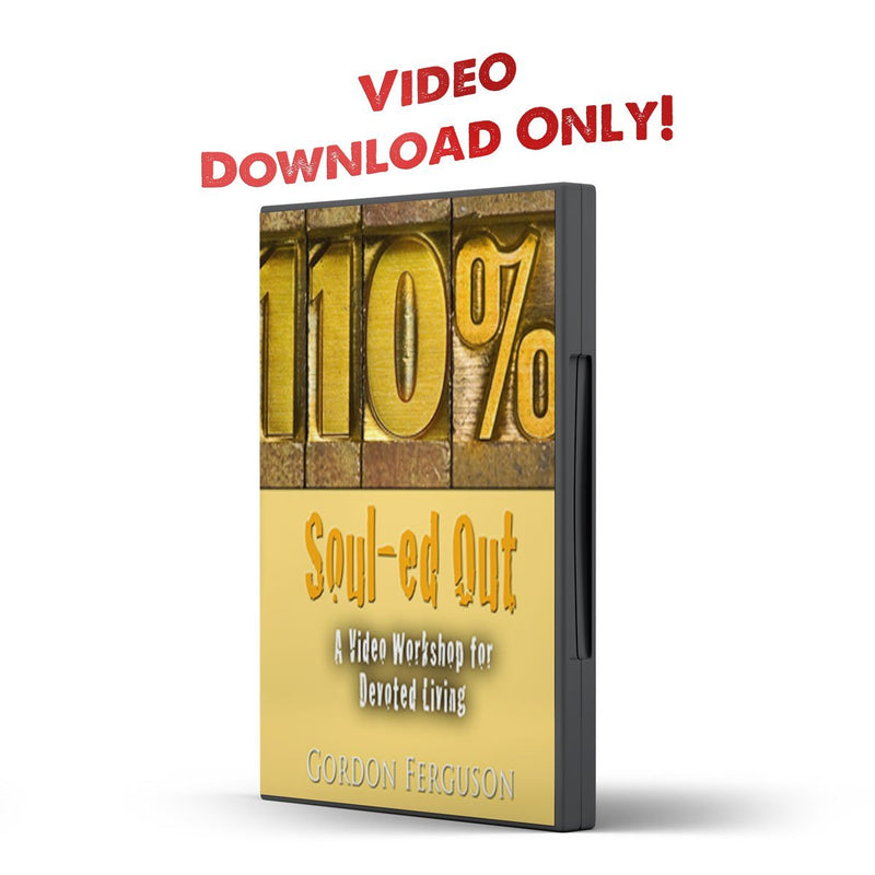 110% Souled Out: A Video Workshop for Devoted Living - Disciple Today Media Store