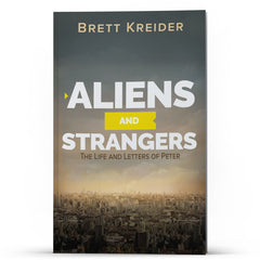 Aliens and Strangers: The Life and Letters of Peter - Disciple Today Media Store