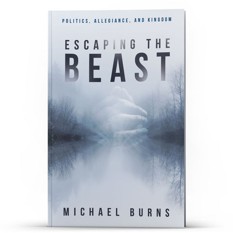 Escaping the Beast: Politics, Allegiance, and Kingdom - Disciple Today Media Store