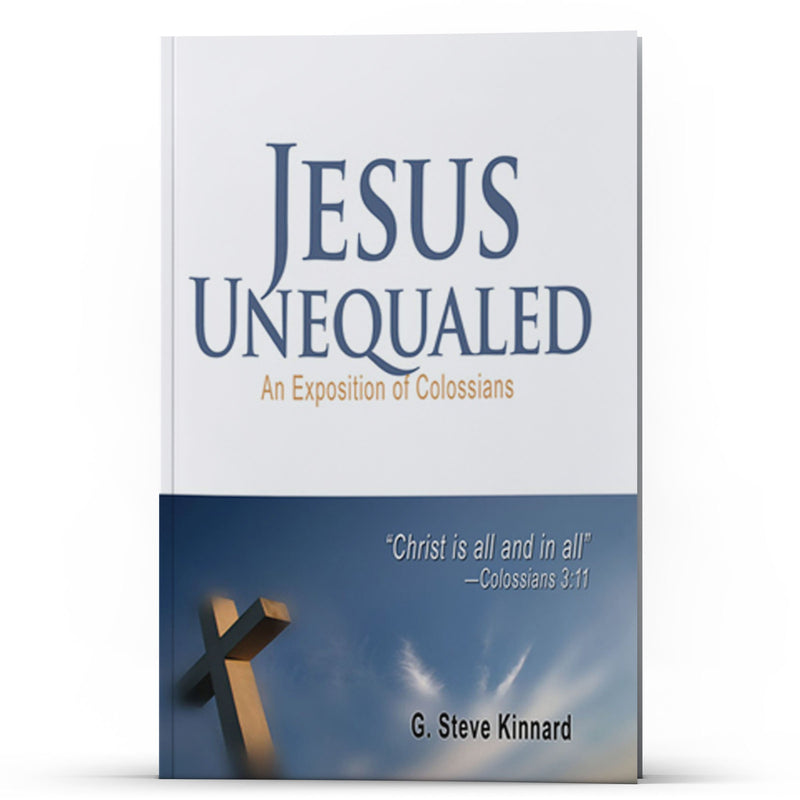 Jesus Unequaled: An Exposition of Colossians - Disciple Today Media Store