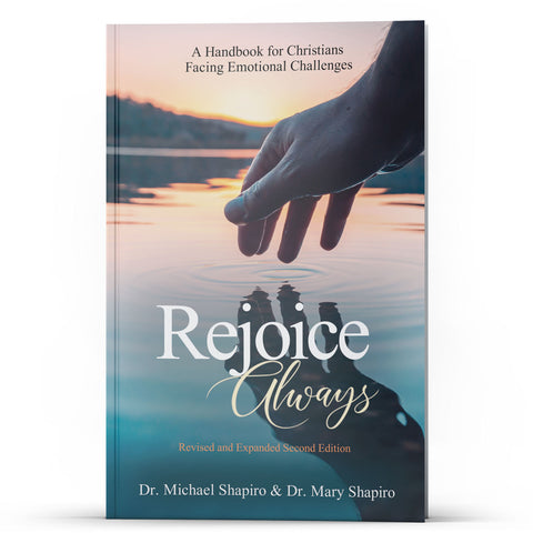 Rejoice Always: A Handbook for Christians Facing Emotional Challenges - Disciple Today Media Store
