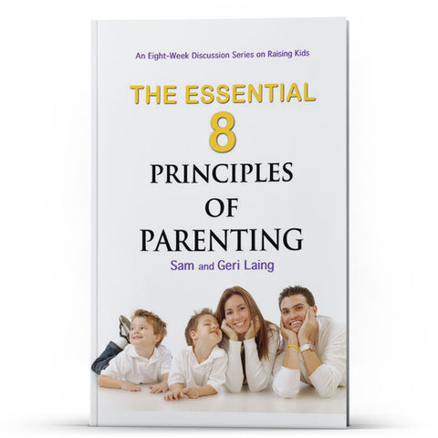 The Essential 8 Principles of Parenting - Disciple Today Media Store