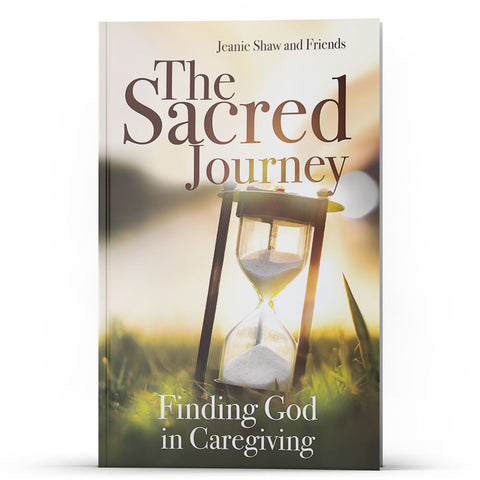 The Sacred Journey: Finding God in Caregiving - Disciple Today Media Store