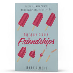The Seven Deadly Friendships - Disciple Today Media Store
