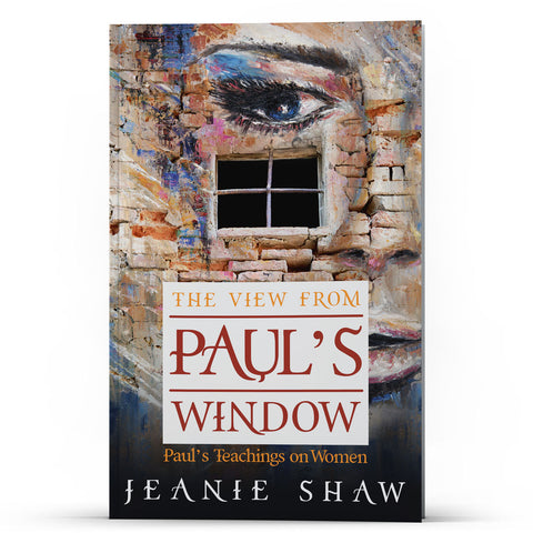 The View From Paul's Window: Paul's Teachings on Women - Disciple Today Media Store