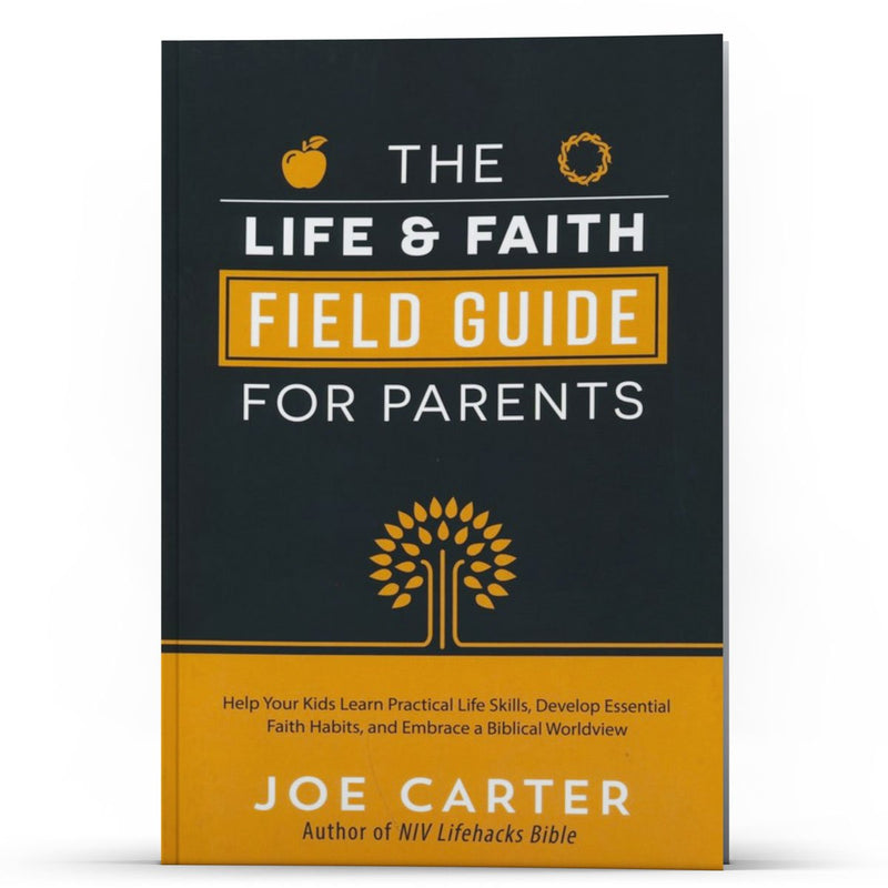 The Life and Faith Field Guide For Parents - Disciple Today Media Store
