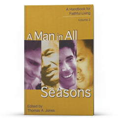 A Man in All Seasons: A Handbook of Faithful Living - Disciple Today Media Store