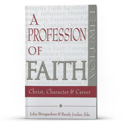 A Profession of Faith: Christ, Character and Career - Disciple Today Media Store