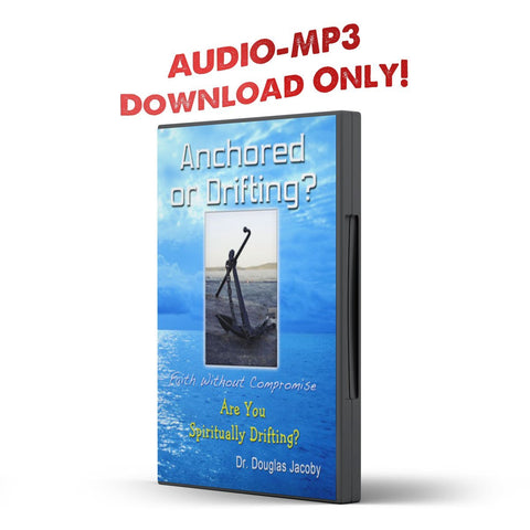 Anchored or Drifting? life without Compromise...Are You Spiritually Drifting? - Disciple Today Media Store