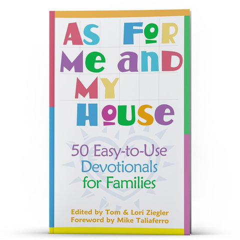 As For Me and My House: 50 Devos for Families - Disciple Today Media Store