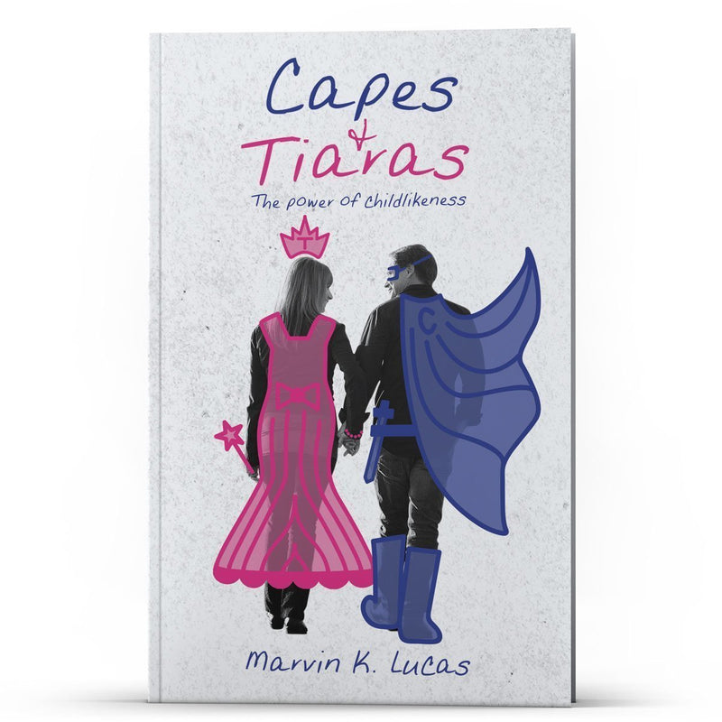 Capes & Tiaras: The Power of Childlikeness Apple/Android - Disciple Today Media Store