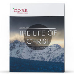 CORE Curriculum Volume 2—The Life of Christ - Disciple Today Media Store