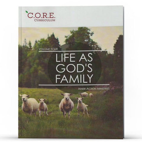CORE Curriculum Volume 4—Life As God's Family - Disciple Today Media Store