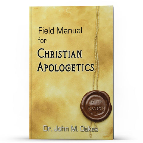 Field Manual for Christian Apologetics Kindle - Disciple Today Media Store