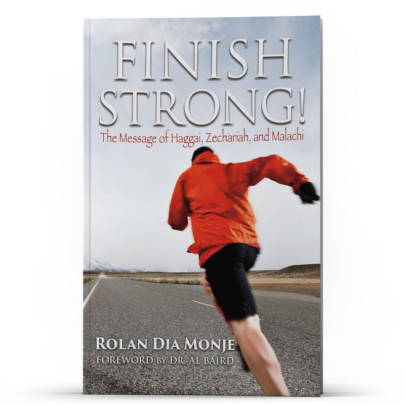 Finish Strong: The Message of Haggai, Zechariah, and Malachi - Disciple Today Media Store