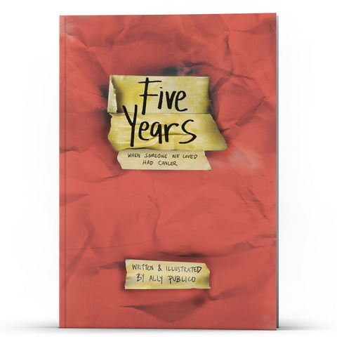 Five Years: When Someone You Love Had Cancer - Disciple Today Media Store