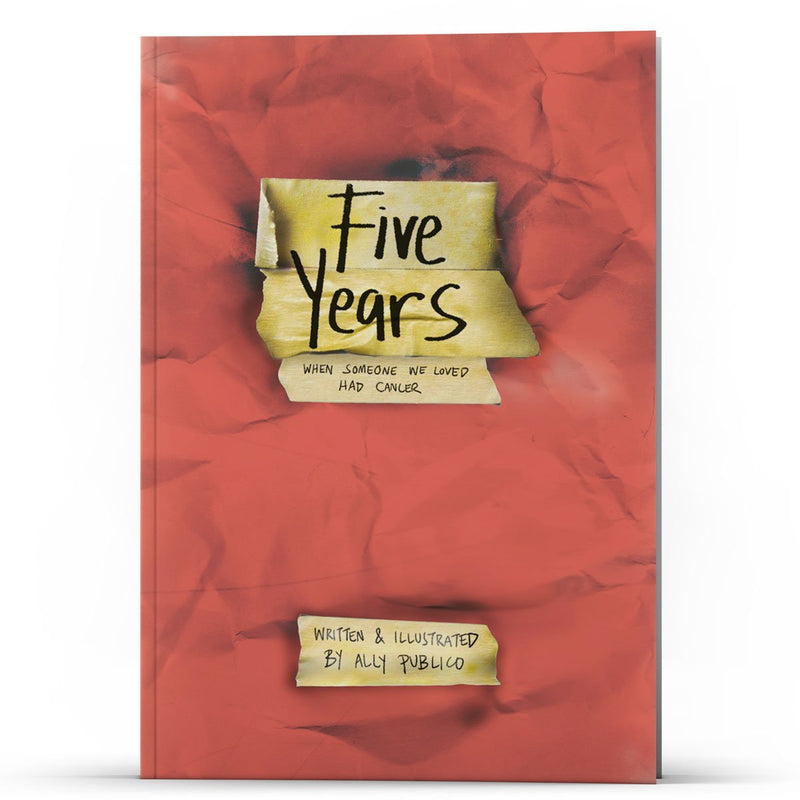 Five Years: When Someone You Loved Had Cancer Kindle - Disciple Today Media Store