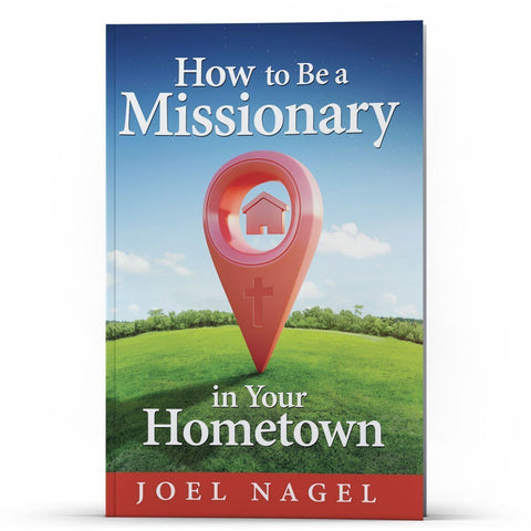 How to Be a Missionary in Your Hometown Apple/Android - Disciple Today Media Store
