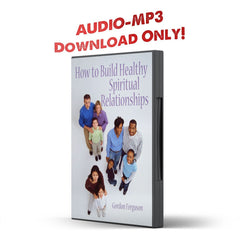 How to Build Healthy Spiritual Relationships - Disciple Today Media Store