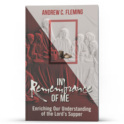 In Remembrance of Me' Enriching Our Understanding of the Lord's Supper Kindle - Disciple Today Media Store