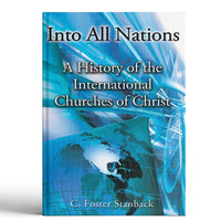 Into All Nations: A History of the International Churches of Christ Kindle - Disciple Today Media Store