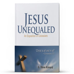 Jesus Unequaled: An Exposition of Colossians Kindle - Disciple Today Media Store
