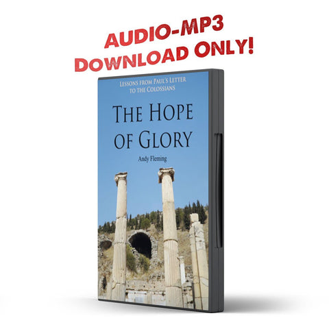 Lessons From Paul's Letter to the Colossians: The Hope of Glory - Disciple Today Media Store