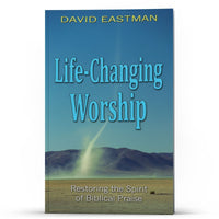 Life Changing Worship: Restoring the Spirit of Biblical Praise Apple/Android - Disciple Today Media Store