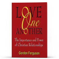 Love One Another: The Importance and Power of Christian Relationships Kindle - Disciple Today Media Store