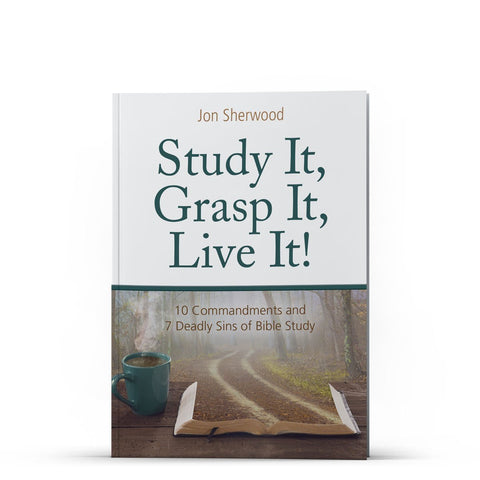 Study It, Grasp It, Live It! Kindle - Disciple Today Media Store
