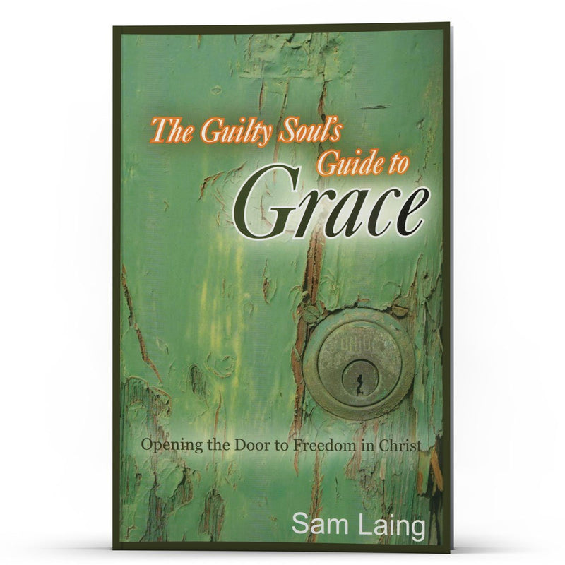 The Guilty Souls Guide to Grace - Disciple Today Media Store