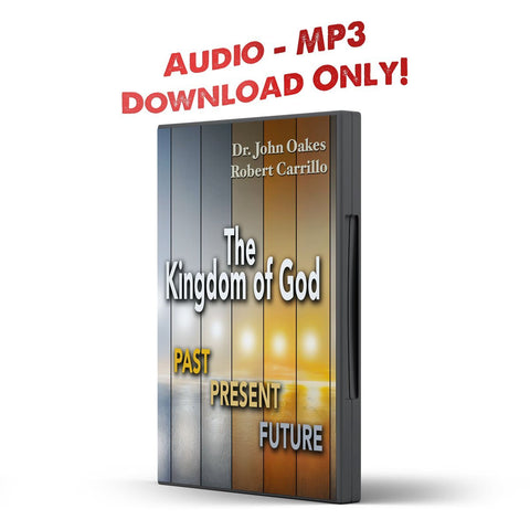 The Kingdom of God: Past Present Future - Disciple Today Media Store