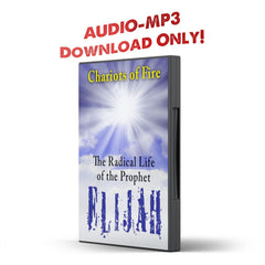 The Radical Life of Elijah Audio - Disciple Today Media Store