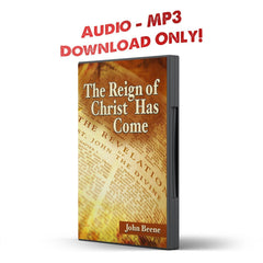 The Reign of Christ Has Come: An Exposition of Revelation - Disciple Today Media Store
