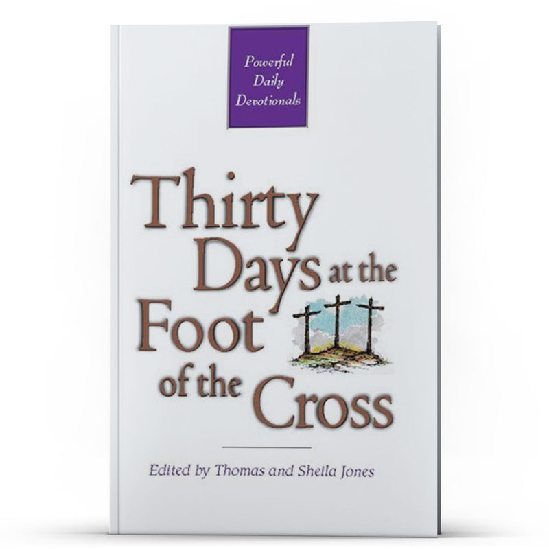 Thirty Days at the Foot of the Cross - Disciple Today Media Store