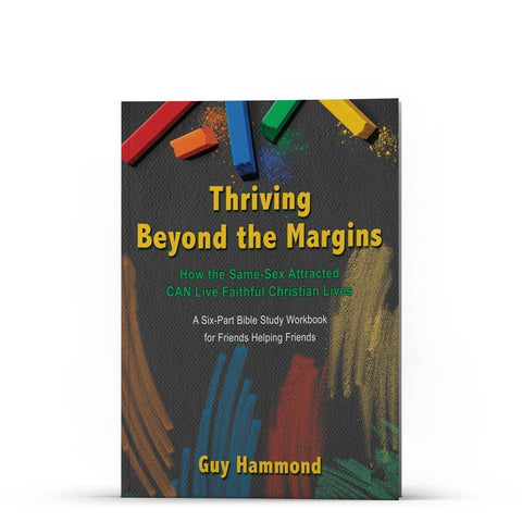 Thriving Beyond the Margins: How the Same-Sex Attracted Can LIVE Faithful Apple/Android - Disciple Today Media Store