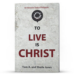 To Live Is Christ-An Interactive Study of Philippians - Disciple Today Media Store