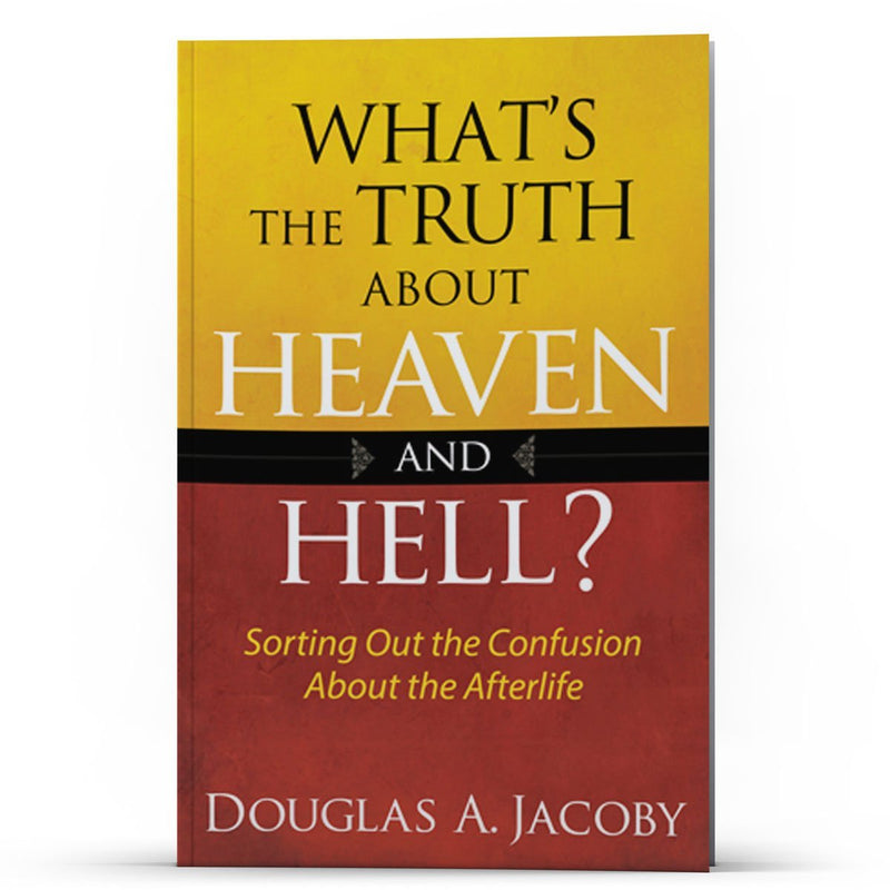 Whats the Truth About Heaven and Hell? - Disciple Today Media Store