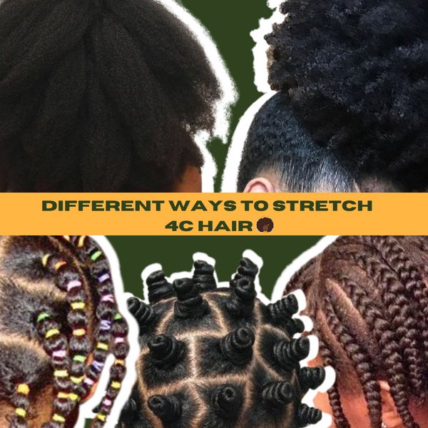 How to Stretch 4C Hair in 5 Ways & Defeat Shrinkage