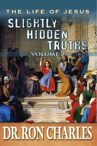 eBook Life of Jesus: Slightly Hidden Truths Vol. 2 by Dr. Ron Charles