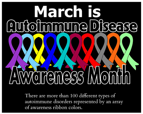 March is Autoimmune Disease Awareness Month