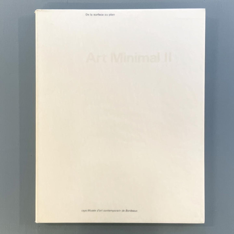 Art Minimal II - De la surface au plan - capc Bordeaux 1986