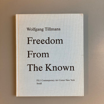Tillmans Wolfgang - Freedom From The Known - Steidl 2006