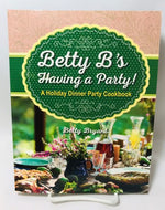 Betty B's Holiday Dinner Party Cookbook