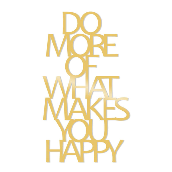 DO MORE OF WHAT MAKES YOU HAPPY METAL DECOR - GOLD Wall Art-Metal Wall Art-[sale]-[design]-[modern]-Modern Furniture Deals